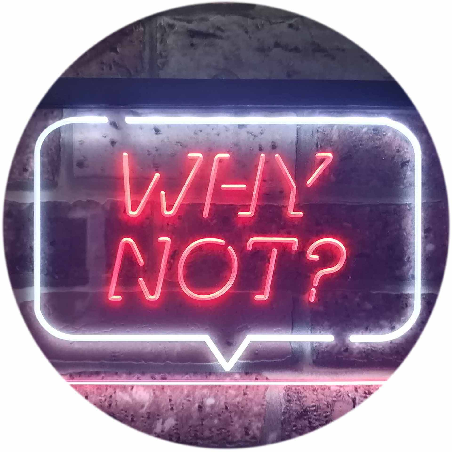 Why Not Bedroom Display Dual Color LED Neon Sign st6-i3268 ...